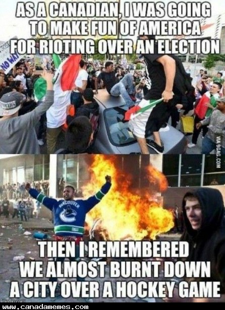 As Canadians, we riot for the right reasons!