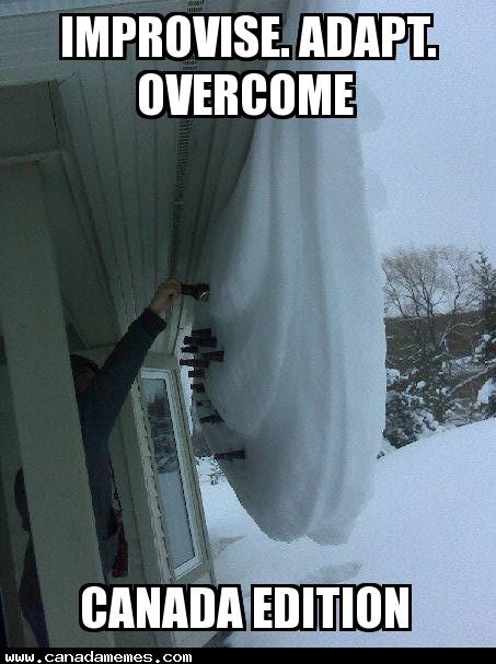 Improvise. Adapt. Overcome. Canada Edition