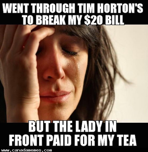 Canada First World Problems