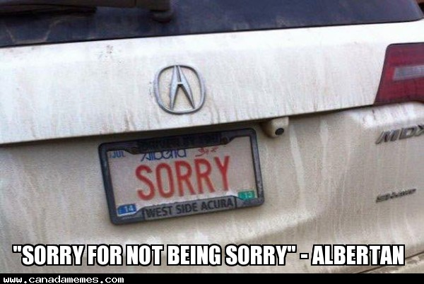 """Sorry for not being Sorry"" - Albertan"