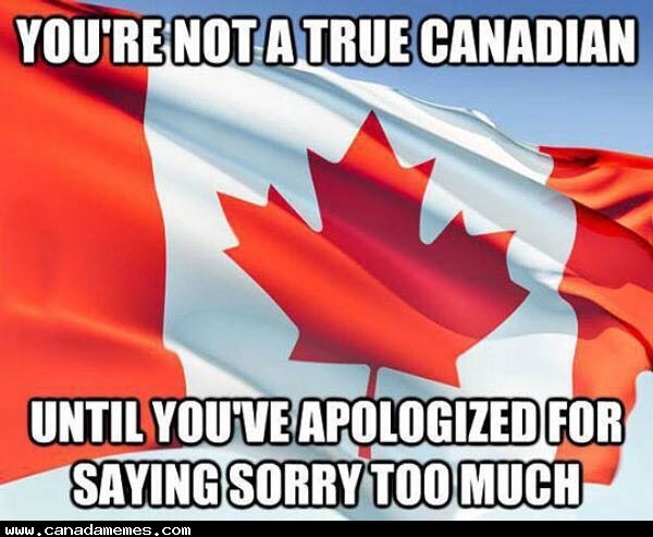 🇨🇦 Sorry, eh!