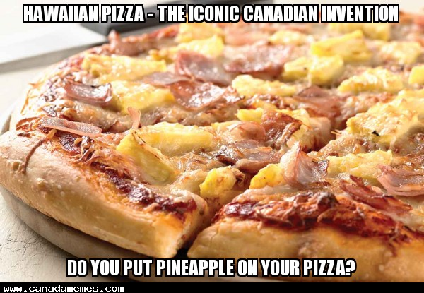 🇨🇦 Hawaiian Pizza - The iconic Canadian invention. Do you put pineapple on your pizza?