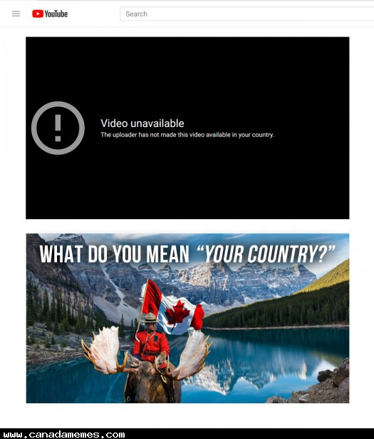 🇨🇦 Canadian Problems - Video Unavailable in your Country
