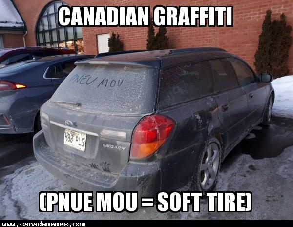 🇨🇦 Canadian Graffiti (pnue mou = soft tire)