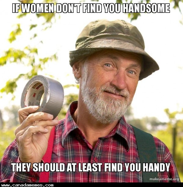 🇨🇦 If women don't find you handsome they should at least find you handy!