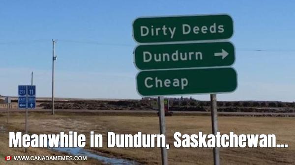 Meanwhile in Dundurn, Saskatchewan...