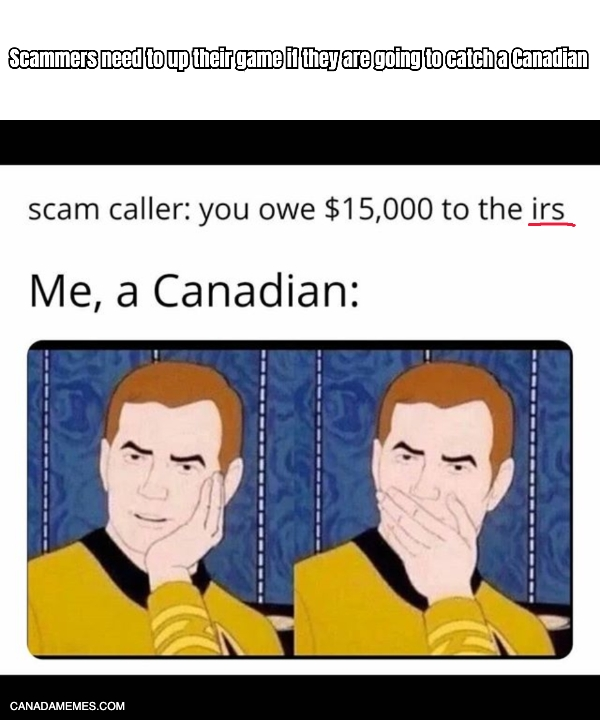 Scammers need to up their game if they are going to catch a Canadian