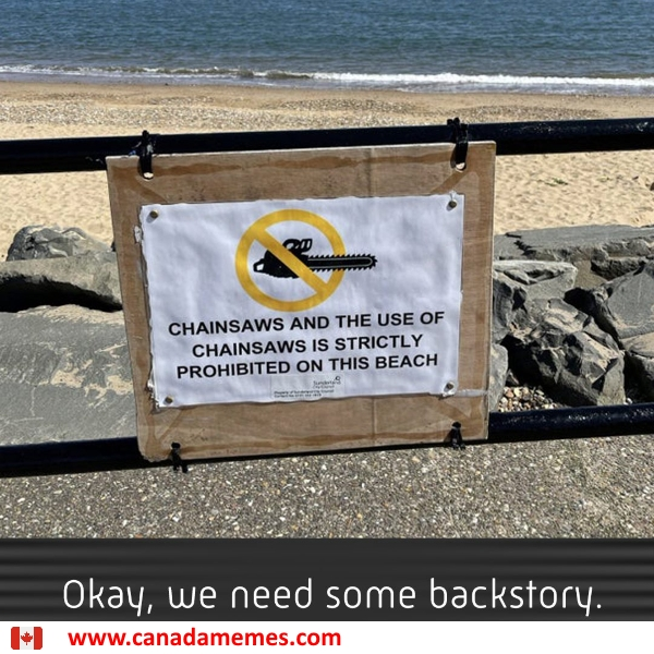 Sorry guys, no chainsaws at the beach