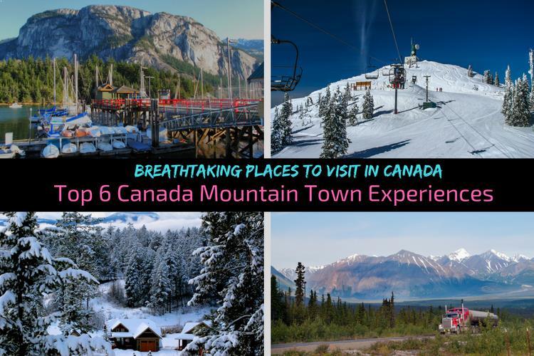 Top 6 Canada Mountain Town Experiences