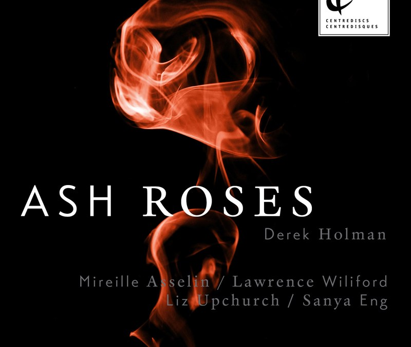 Opera Canada reviews ASH ROSES CD