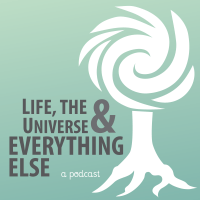 [Life, the Universe & Everything Else Podcast logo]