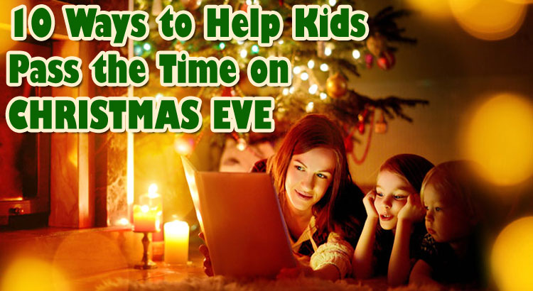 10 Ways for Kids to Pass the Time on Christmas Eve