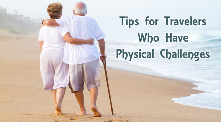 Tips for Travelers Who Have Physical Challenges