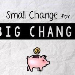 Small Change for Big Change!