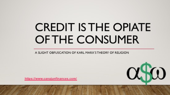 Credit Opiate of the Masses