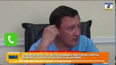 Photo of Redacción Noticias |  Dr Nestor Hernandez desmiente caso de Covid-19 en Las Heras