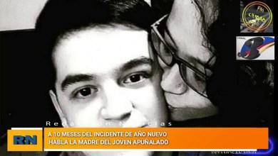 Photo of Redacción Noticias |  A 10 meses del incidente de año nuevo – habla la madre de Elias el joven apuñalado
