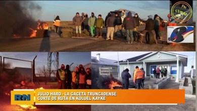 Photo of Redacción Noticias |  Corte en Koluel Kayke – Entrevista con Julio Haro de La Gaceta Truncadense