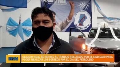 Photo of Redacción Noticias |  Claudio Vidal hablo sobre el trabajo del sindicato para realizar el sorteo por el día del petrolero