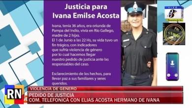 Photo of Redacción Noticias |  Pedido de justicia por Ivana Acosta – Habla el hermano de la victima por violencia de genero.