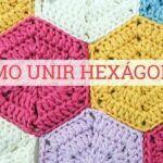 Como unir hexágonos a crochet