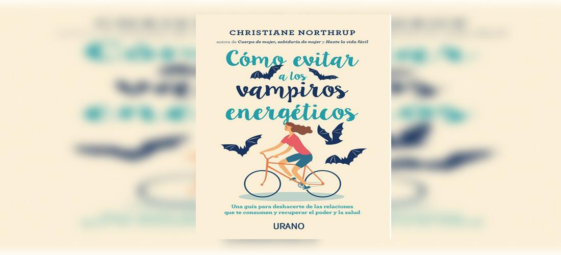 [Reseña libro] Cómo evitar a los vampiros energéticos de Christiane Northrup