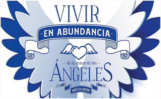 [Reseña-Libro] Vivir en abundancia de la mano de los ángeles de Angélica Bovino