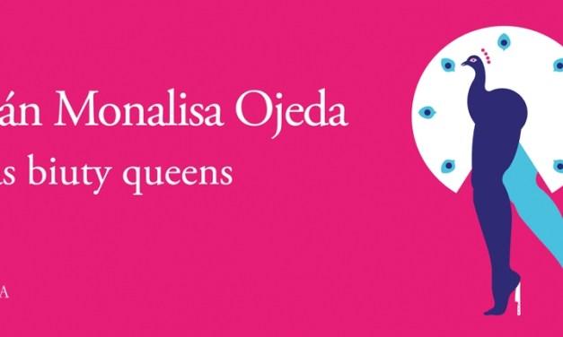 [Reseña libro] Las Biuty Queens de Iván Monalisa Ojeda: La vida es una pasarela