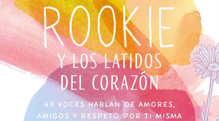 [Reseña Libro] Rookie y los latidos del corazón: una antología de 45 voces