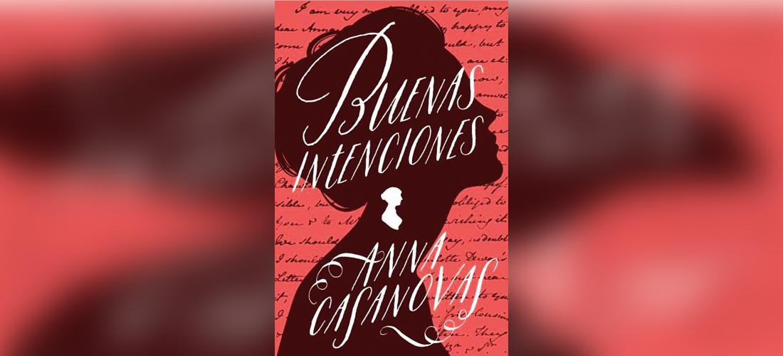 Conoce el homenaje a Jane Austen con «Buenas Intenciones» de Anna Casanovas