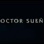 Doctor Sueño: Ha sido liberado el trailer de la esperada secuela de El Resplandor