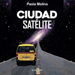 [Reseña libro] Ciudad satélite