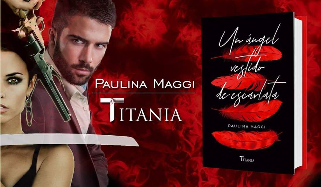 [Reseña – Libro] Un ángel vestido de Escarlata de Paulina Maggi