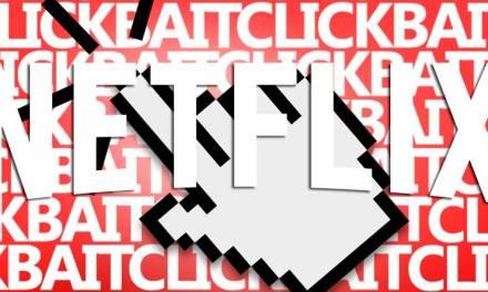 La nueva serie de Netflix que cambiará tu vida: Clickbait