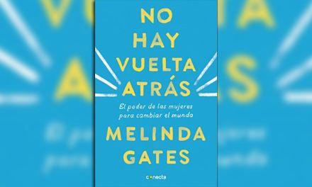 El poder de las mujeres es crucial para Melinda Gates y su «No hay vuelta atrás»