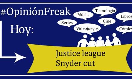 [Opinión Freak] Justice league Snyder cut