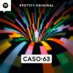 Conoce «Caso 63» serie original de Spotify