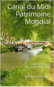 Canalfriends Waterways Bookshopm Canal du Midi Patrimoine Mondial, Guide de Voyage Canal du Midi - 2014 La France du Patrimoine Mondial t. 11