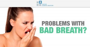How to get rid of bad breath? – Cancun Cosmetic Dentistry