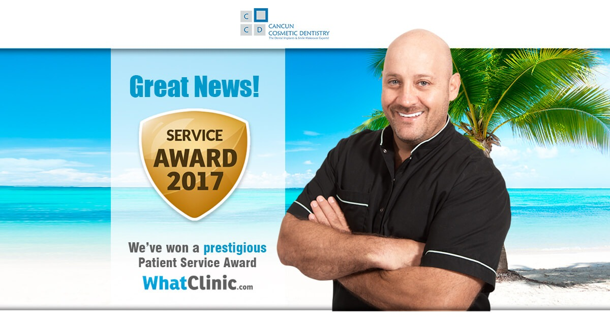 Cancun Cosmetic Dentistry just won the Patient Service Award from WhatClinic!