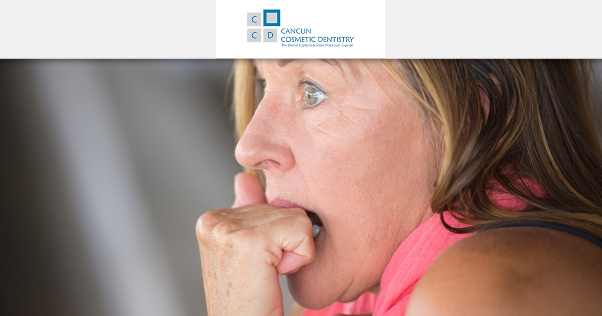 Suffering from Dental Anxiety? We can help! – Cancun Cosmetic Dentistry