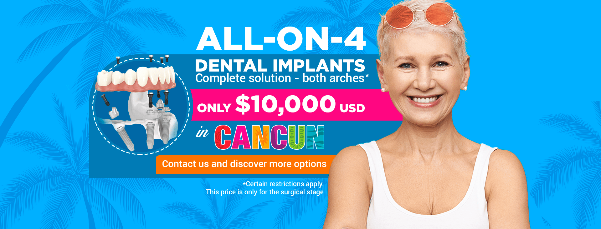 ALL-ON-4 top and bottom at $10000 USD in Cancun Cosmetic Dentistry