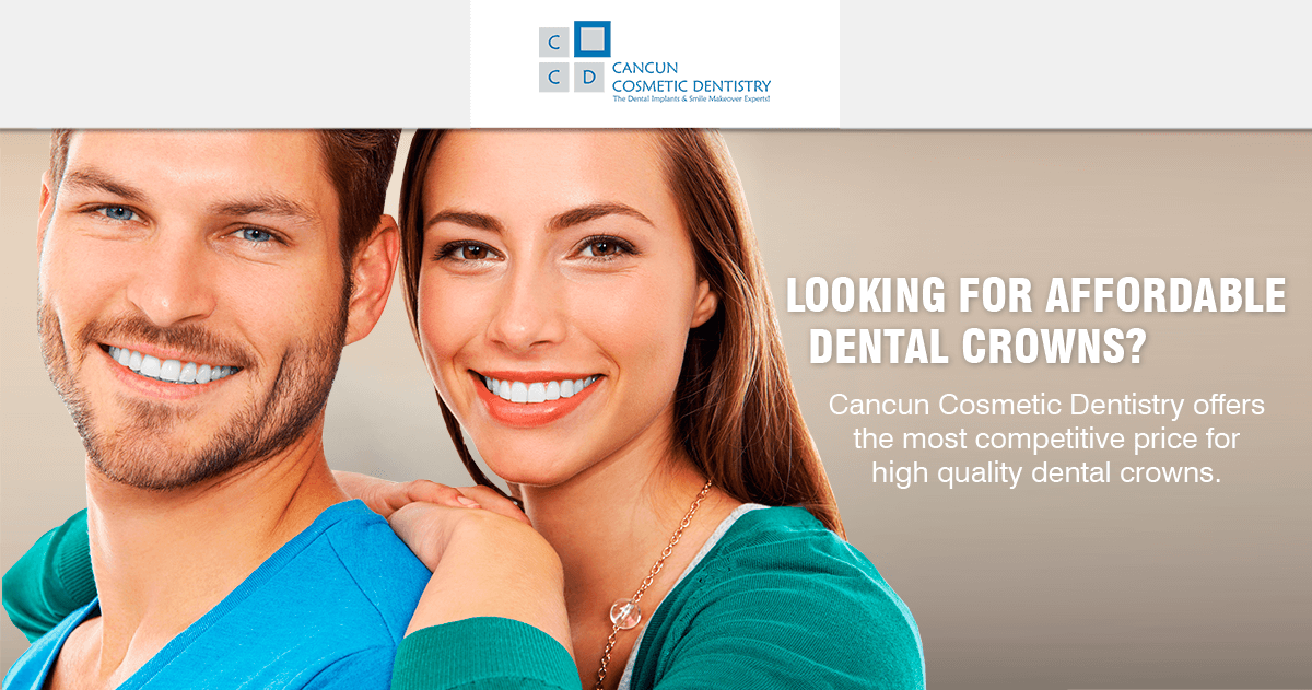 Affordable dental crowns in Cancun cost price