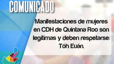 Photo of Manifestaciones de mujeres en CDH de Quintana Roo son legítimas y deben respetarse: CDHEQROO