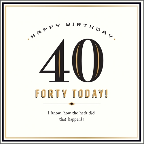 "40th Birthday Card - candacefaber.com"" title="