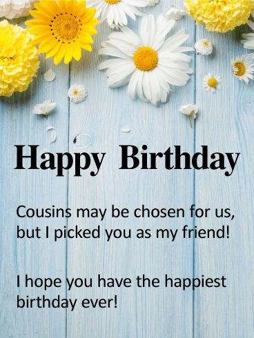 birthday quotes to my cousin best friend happy