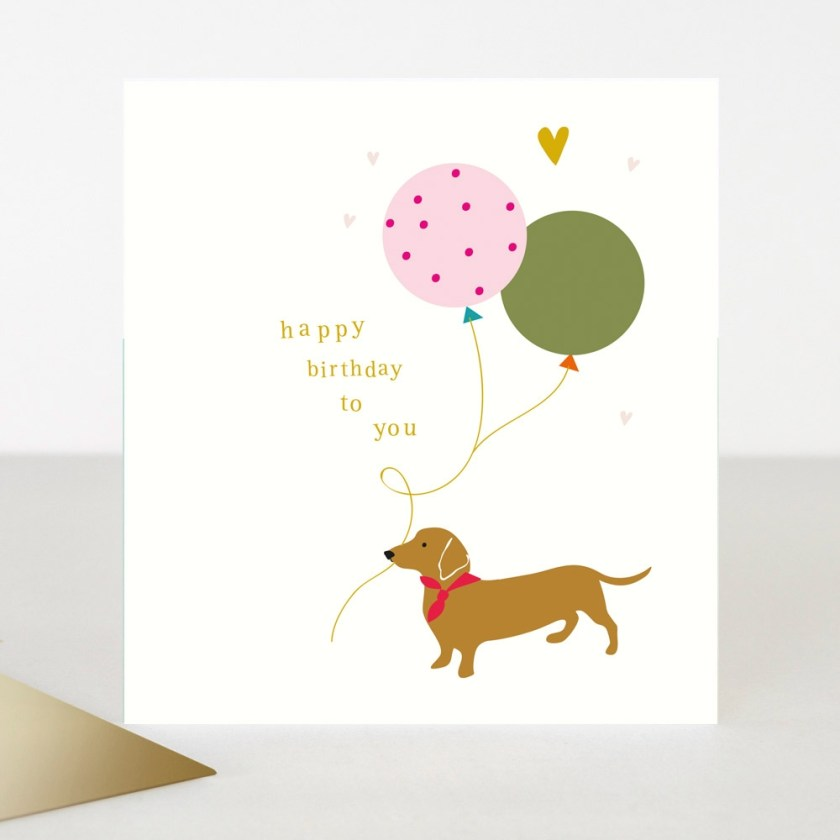 happy birthday to you card sausage dog with balloon caroline gardner