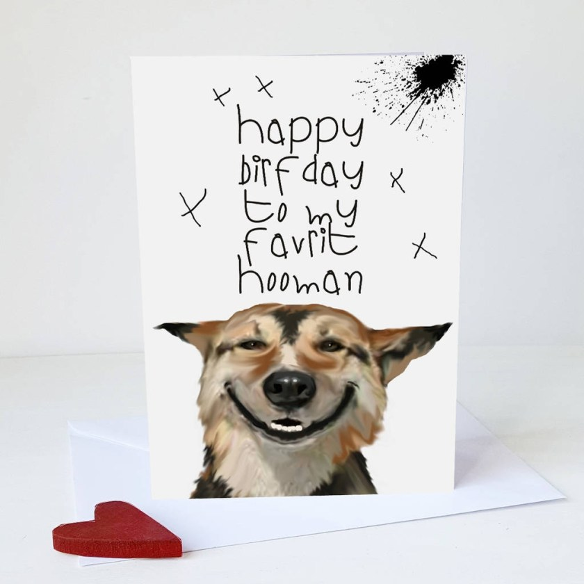 smiling dog birthday card to my favrit hooman