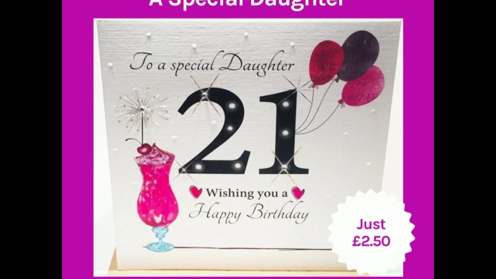 21st birthday card for a special daughter youtube