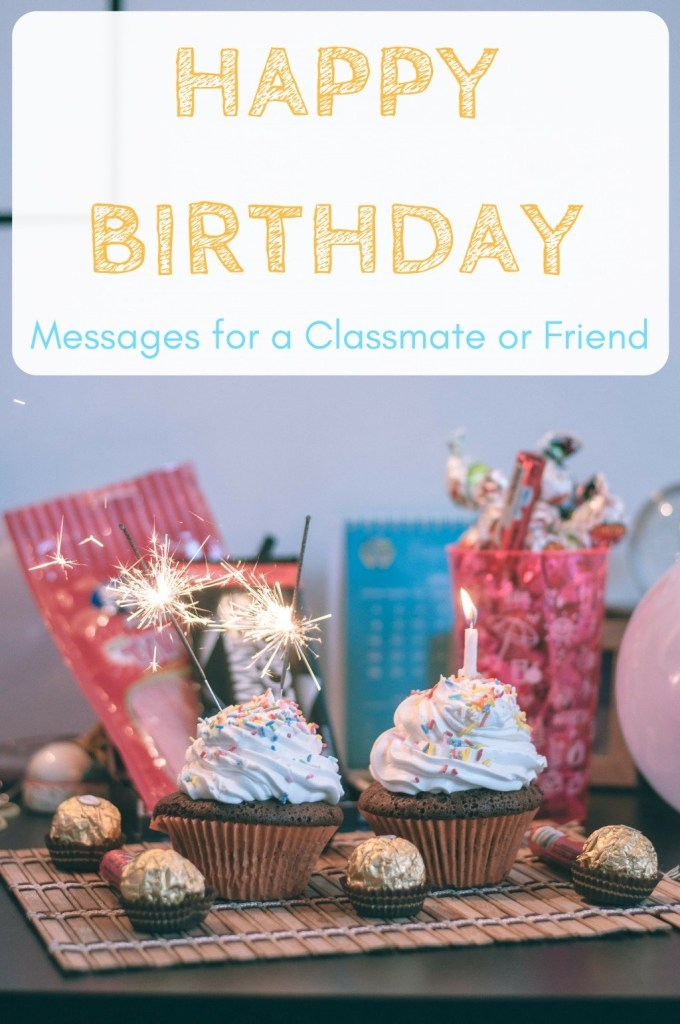 happy birthday wishes for a classmate school friend or